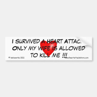 I survived a Heart Attack Bumper Stickers