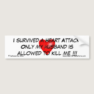 I survived a Heart Attack Bumper Sticker