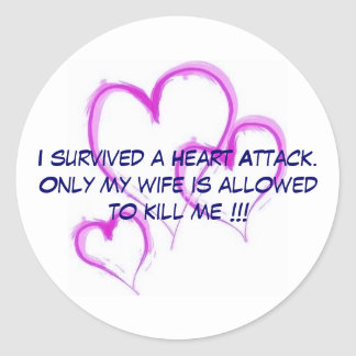 I survived a Heart Attack Classic Round Sticker