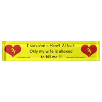 I survived a Heart Attack Desk Name Plate