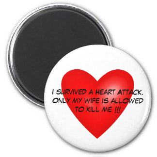I survived a Heart Attack Refrigerator Magnet