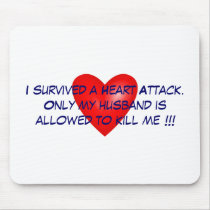 I survived a Heart Attack Mouse Pad