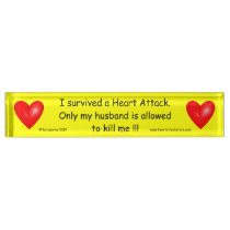 I survived a Heart Attack Nameplate