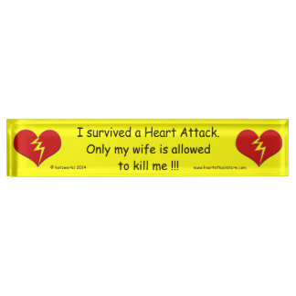 I survived a Heart Attack Nameplates