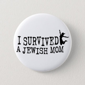 I survived a Jewish mom - the daughter version Button