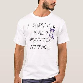I survived a Meg Monster attack. T-Shirt