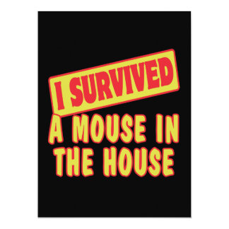 I SURVIVED A MOUSE IN THE HOUSE 6.5X8.75 PAPER INVITATION CARD