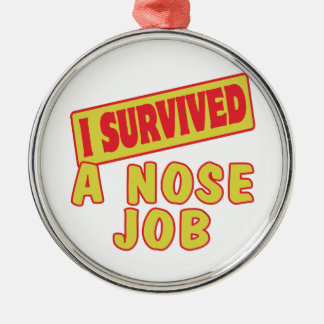 I SURVIVED A NOSE JOB METAL ORNAMENT