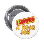 I SURVIVED A NOSE JOB PINBACK BUTTON