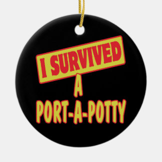 I SURVIVED A PORTA-A-POTTY Double-Sided CERAMIC ROUND CHRISTMAS ORNAMENT