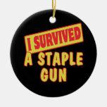 I SURVIVED A STAPLE GUN ORNAMENT