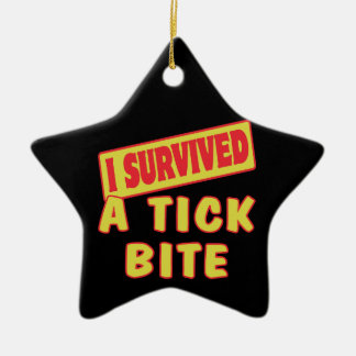 I SURVIVED A TICK BITE CERAMIC ORNAMENT