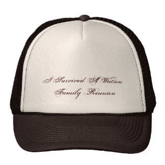 I Survived A Watson  Family Reunion Trucker Hat