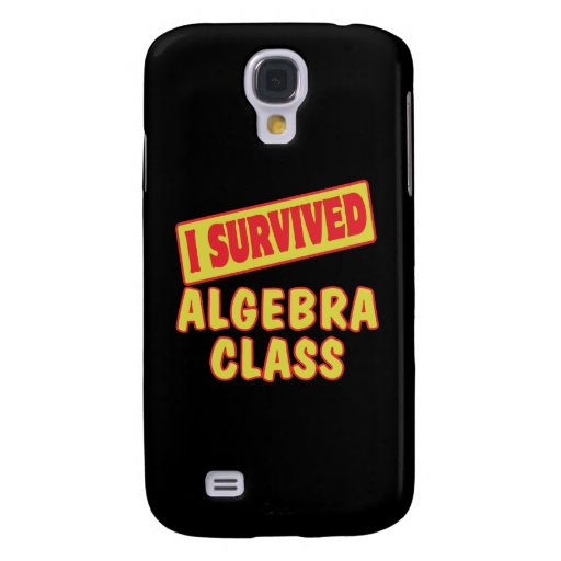 I SURVIVED ALGEBRA CLASS SAMSUNG GALAXY S4 CASES