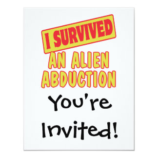 I SURVIVED AN ALIEN ABDUCTION 4.25X5.5 PAPER INVITATION CARD