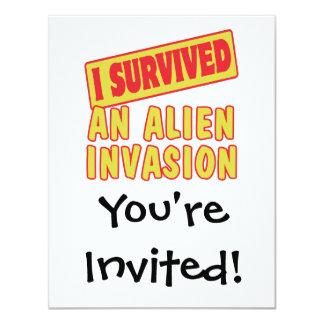 I SURVIVED AN ALIEN INVASION 4.25X5.5 PAPER INVITATION CARD