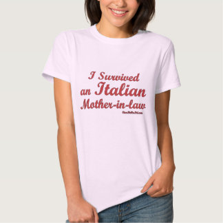 I Survived An Italian Mother In Law T-shirt