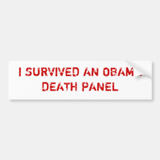 I SURVIVED AN OBAMA DEATH PANEL BUMPER STICKER