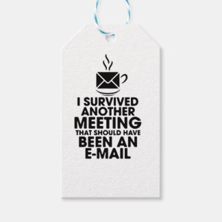 I SURVIVED ANOTHER MEETING THAT SHOULD HAVE BEEN.. GIFT TAGS