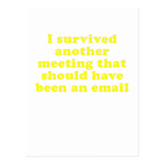 I Survived Another Meeting That Should Have Been Postcard