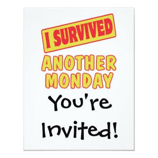 I SURVIVED ANOTHER MONDAY 4.25X5.5 PAPER INVITATION CARD
