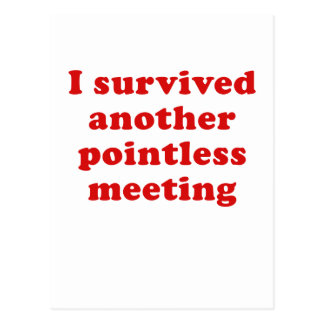 I Survived Another Pointless Meeting Postcard