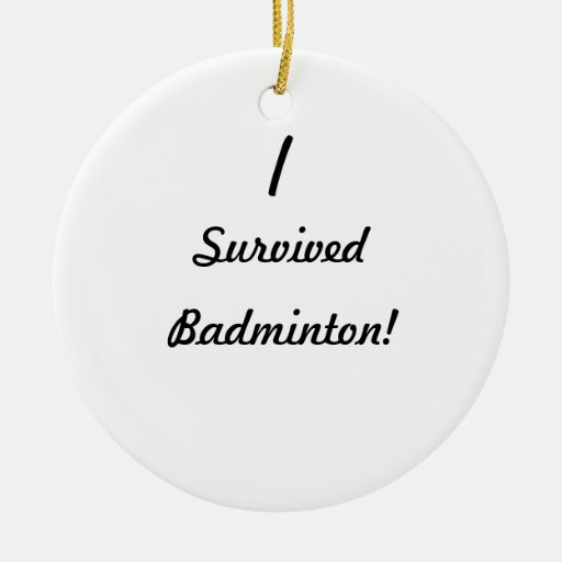I survived badminton! christmas tree ornament
