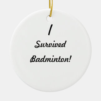 I survived badminton christmas tree ornament