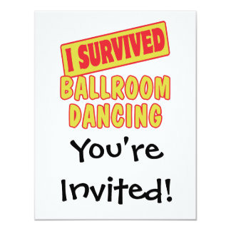 I SURVIVED BALLROOM DANCING 4.25X5.5 PAPER INVITATION CARD