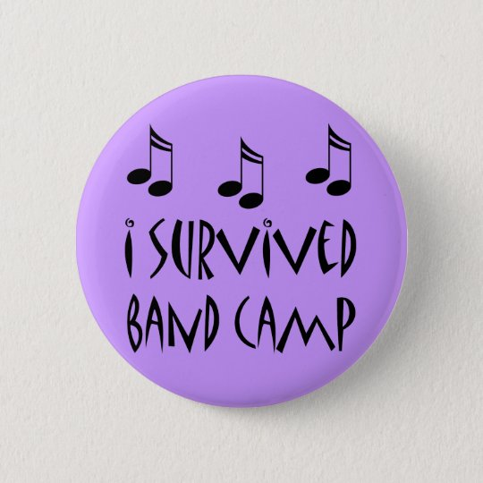 I Survived Band Camp Pinback Button