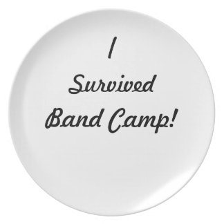 I survived band camp! dinner plate