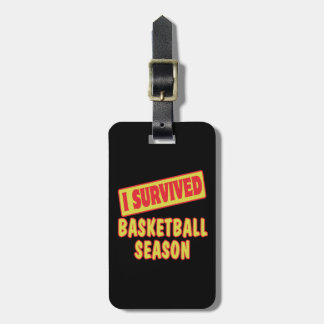 I SURVIVED BASKETBALL SEASON LUGGAGE TAG