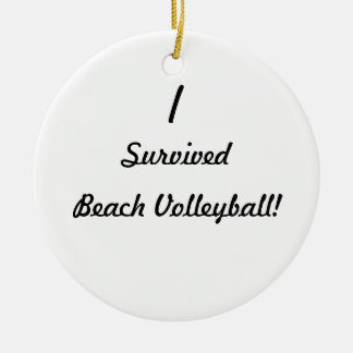 I survived beach volleyball! christmas ornament