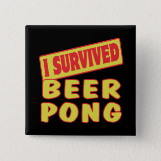 I SURVIVED BEER PONG PINBACK BUTTON