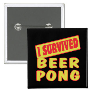I SURVIVED BEER PONG PINBACK BUTTON