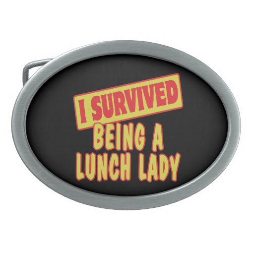 I SURVIVED BEING A LUNCH LADY BELT BUCKLES