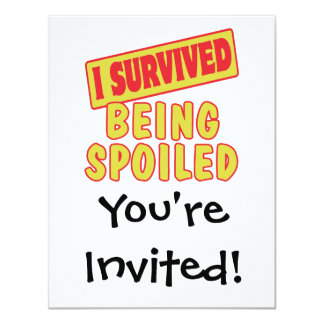 """I SURVIVED BEING SPOILED 4.25"""" X 5.5"""" INVITATION CARD"""
