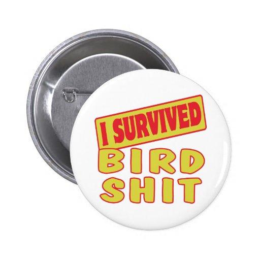 I SURVIVED BIRD SHIT 2 INCH ROUND BUTTON