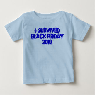 I Survived Black Friday 2012 Baby T-Shirt