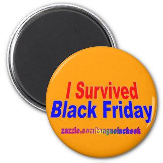 I Survived Black Friday! 2 Inch Round Magnet