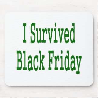 I survived Black Friday! Green text shop design Mouse Pads