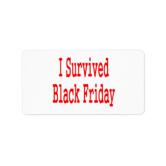 I survived Black Friday! In red text Address Label