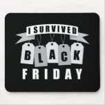 I Survived Black Friday Mouse Pad