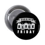 I Survived Black Friday Pinback Buttons