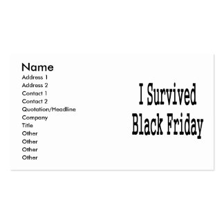 I survived Black Friday! Show everyone you made it Business Card