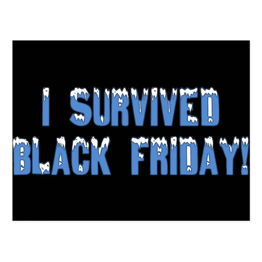 I Survived Black Friday! Snowcap Font Postcard