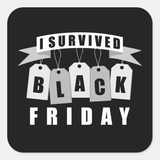 I Survived Black Friday Square Sticker
