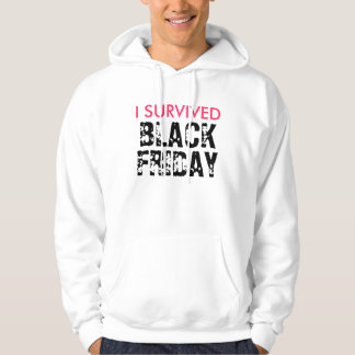 I SURVIVED BLACK FRIDAY Sweat Shirts and T-Shirts