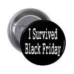 I survived Black Friday! White text design Pinback Buttons