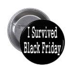 I survived Black Friday! White text design Pinback Button